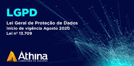 LGPD - Lei Geral de Proteção de Dados.